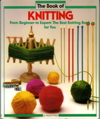 The Book of Knitting: From Beginner to Expert
