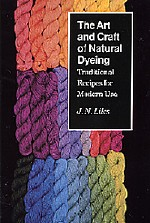 Art & Craft of Natural Dyeing: