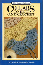 Collars to Knit and Crochet : The Classic Collection