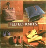 Felted Knits: The Art of Shrinking Your Knitting