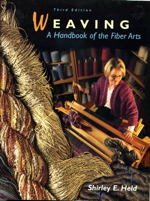 Weaving: A Handbook of the Fiber Arts. 3rd edition